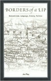 Borders of a Lip: Romanticism, Language, History, Politics  by  Jan Plug