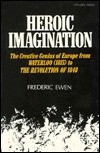 Heroic Imagination: The Creative Genius of Europe from Waterloo (1815) to the Revolution of 1848 Frederic Ewen