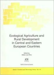Ecological Agriculture and Rural Development in Central and Eastern European Countries Walter Leal Filho