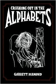 Crashing Out in the Alphabets  by  Garrett Diamond