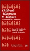 Childrens Adjustment To Adoption: Developmental And Clinical Issues David M. Brodzinsky