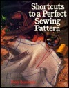 Shortcuts To A Perfect Sewing Pattern  by  Rusty Bensussen