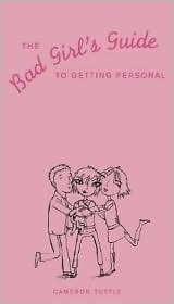 The Bad Girls Guide to Getting Personal  by  Cameron Tuttle