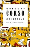 Mindfield: New and Selected Poems  by  Gregory Corso