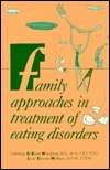 Family Approaches in Treatment of Eating Disorders [Number 15] Woodside Blake Ed