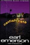 Catfish Cafe (Thomas Black, #11) Earl Emerson