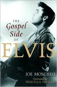 The Gospel Side of Elvis Joe Moscheo