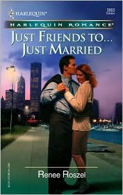 Just Friends To... Just Married Renee Roszel