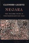 Negara: The Theatre State in 19th Century Bali Clifford Geertz
