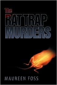 The Rat Trap Murders  by  Maureen Foss