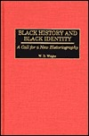 Black History And Black Identity: A Call For A New Historiography  by  W.D. Wright