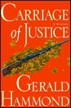 Carriage of Justice (Keith Calder, #21)  by  Gerald Hammond