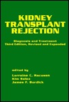 Kidney Transplant Rejection: Diagnosis and Treatment (Kidney Disease, Vol. 9)  by  James F. Burdick