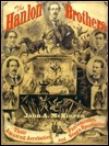 The Hanlon Brothers: Their Amazing Acrobatics, Pantomimes, and Stage Spectacles  by  John A. McKinven