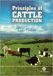 Principles of Cattle Production  by  C.J.C. Phillips