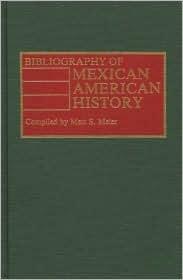 Bibliography of Mexican American History Matt S. Meier