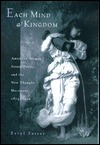 Each Mind a Kingdom: American Women, Sexual Purity, and the New Thought Movement, 1875-1920 Beryl Satter