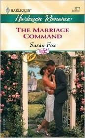 The Marriage Command (Contract Brides) (Harlequin Romance, #3777) Susan Fox