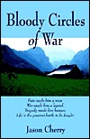 Bloody Circles of War  by  Jason Cherry