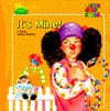 Its Mine: A Book about Sharing  by  Cheryl Wagner