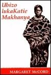 Ubizo Lukakatie Makhanya Margaret McCord