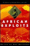 African Exploits: The Diaries of William Stairs, 1887-1892  by  Roy D. MacLaren