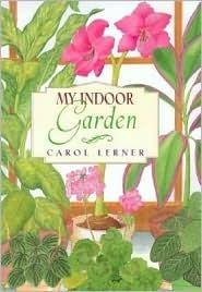My Indoor Garden  by  Carol Lerner
