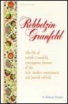 Rebbetzin Grunfeld: The Life Of Judith Grunfeld, Courageous Pioneer Of The Bais Yaakov Movement And Jewish Rebirth  by  Miriam Dansky