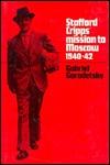Stafford Cripps Mission to Moscow, 1940 42 Gabriel Gorodetsky