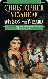 My Son, the Wizard: Book V of A Wizard in Rhyme Christopher Stasheff