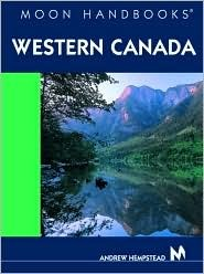 Western Canada (Moon Handbooks)  by  Andrew Hempstead