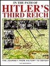 In the Path of Hitlers Third Reich: The Journey from Victory to Defeat Ian Westwell