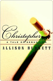 Christopher: A Tale of Seduction Allison Burnett
