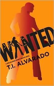 Wanted: A Bird Blacker Bounty-Hunter Mystery T. I. Alvarado