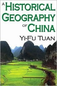 A Historical Geography of China  by  Yi-Fu Tuan