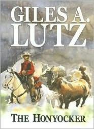 The Honyocker Giles A. Lutz