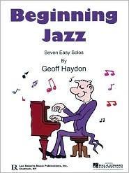 Beginning Jazz: Seven Easy Solos [With CD (Audio)]  by  Geoff Haydon