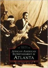 African-American Entertainment in Atlanta  by  Herman Skip Mason Jr.