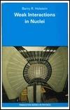 Weak Interactions In Nuclei Barry R. Holstein