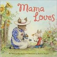 Mama Loves Rebecca Kai Dotlich