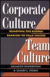 Corporate Culture, Team Culture: Removing The Hidden Barriers To Team Success  by  Jacalyn Sherriton