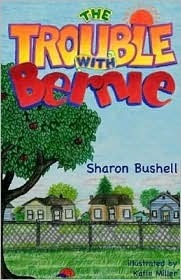 The Trouble with Bernie  by  Sharon Bushell