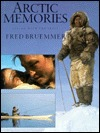 Arctic Memories: Living with the Inuit  by  Fred Bruemmer