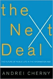 The Next Deal: The Future Of Public Life In The Information Age  by  Andrei Cherny