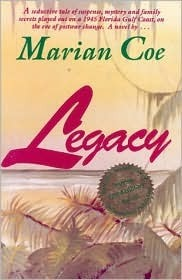 Legacy: A Seductive Tale of Suspense, Mystery, and Family Secrets Marian Coe