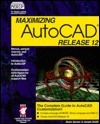 Maximizing AutoCAD Release 12: AutoCAD with Macros and Menus Rusty Gesner