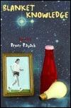 Blanket Knowledge: Poems Peter Payack