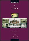 Witness and Legacy: Contemporary Art about the Holocaust  by  Stephen C. Feinstein