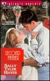 Second Father (Silhouette Intimate Moments, No 753) Sally Tyler Hayes