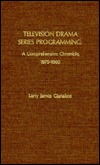 Television Drama Series Programming: A Comprehensive Chronicle  by  Larry Gianakos
